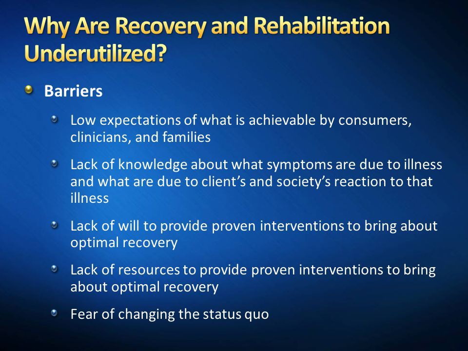 Why Are Recovery and Rehabilitation Underutilized