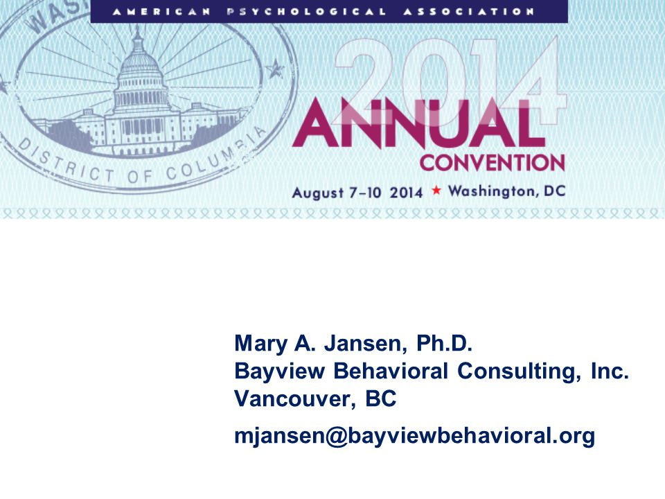 Mary A. Jansen, Ph.D. Bayview Behavioral Consulting, Inc.