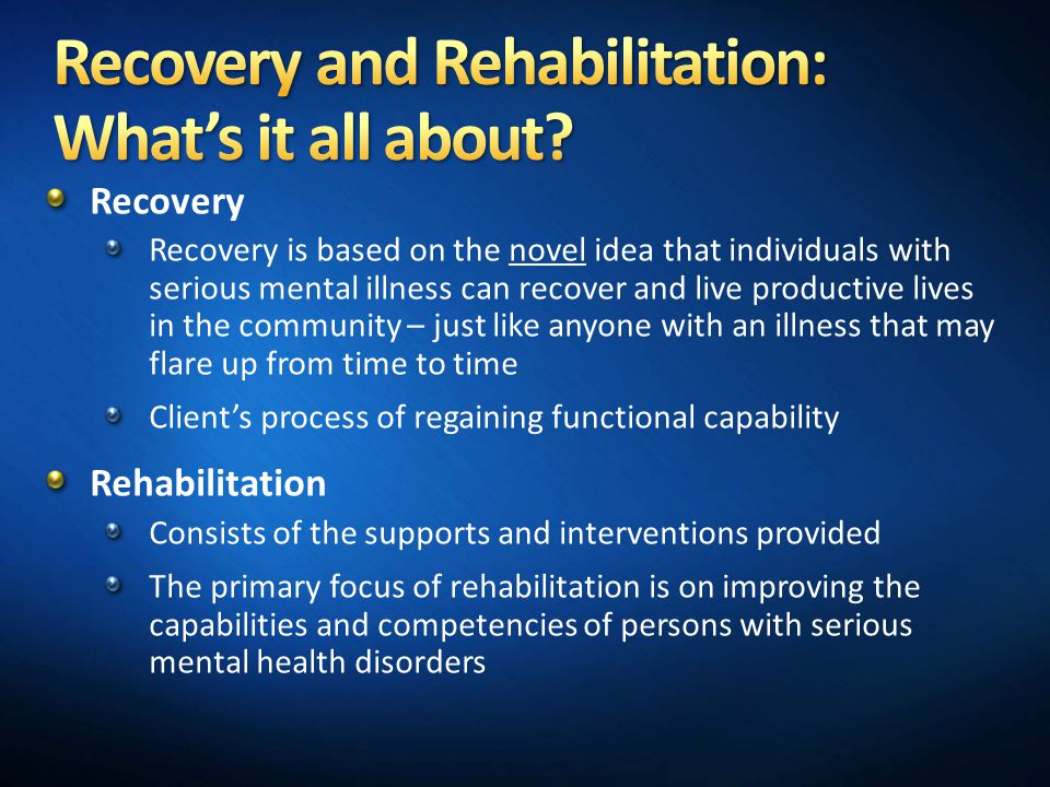 Recovery and Rehabilitation: What's it all about