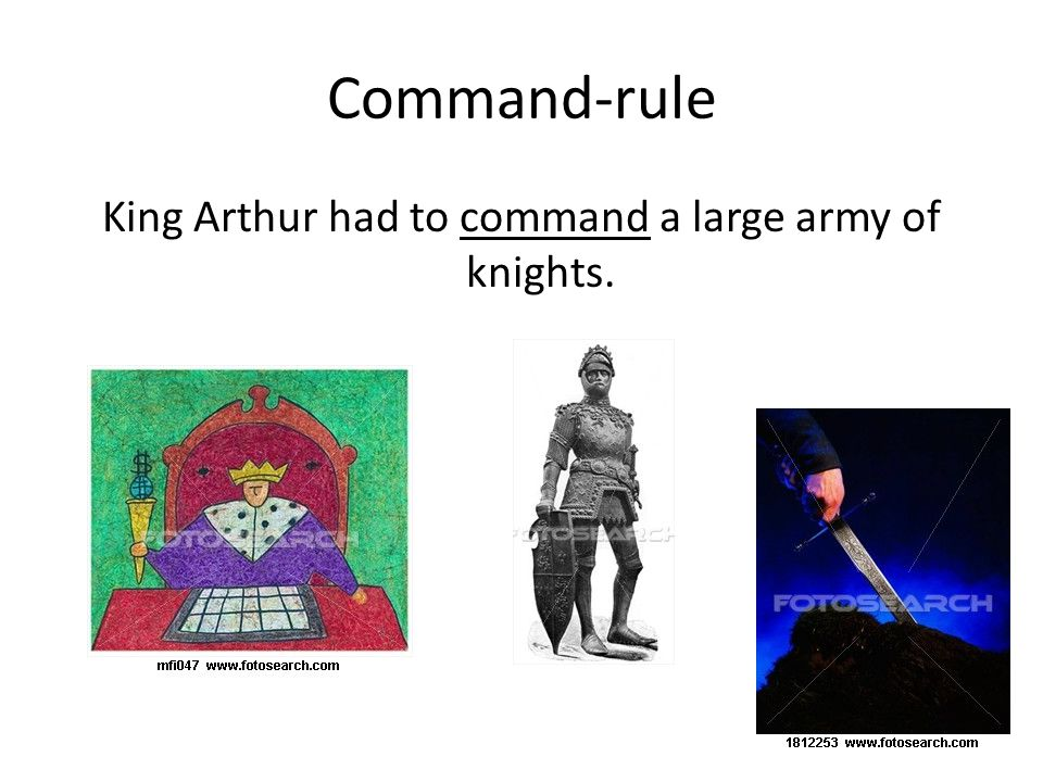 King Arthur had to command a large army of knights.