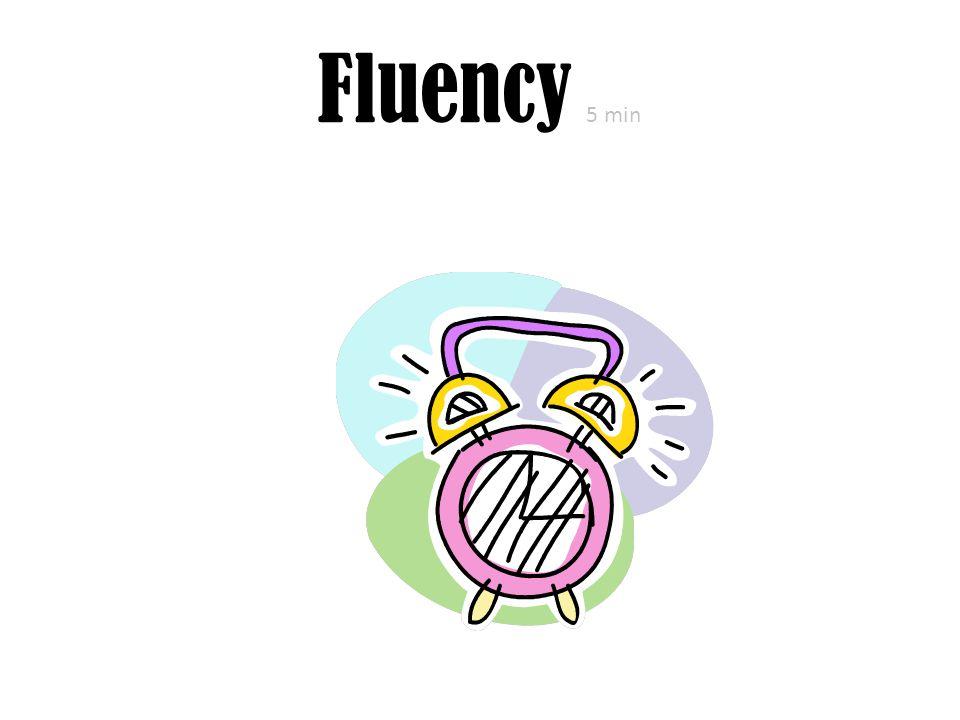 Fluency 5 min