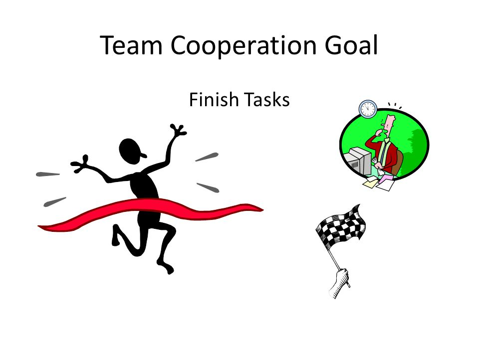 Team Cooperation Goal Finish Tasks