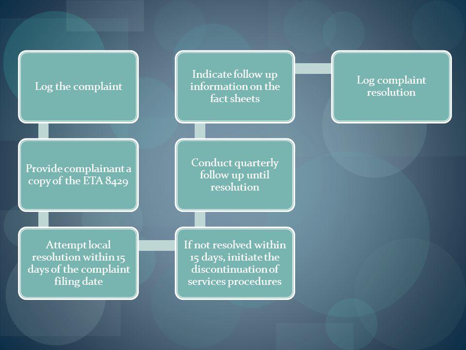 Log the complaint information on the complaint log.