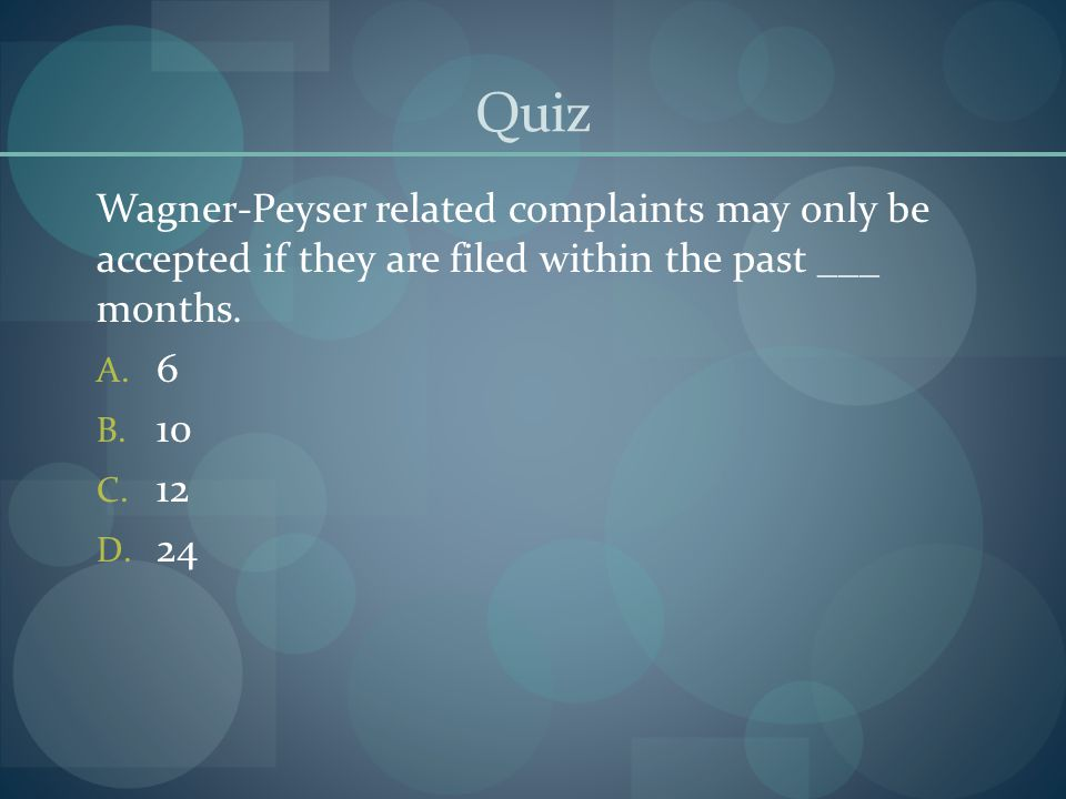 Quiz Wagner-Peyser related complaints may only be accepted if they are filed within the past ___ months.