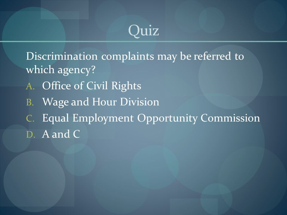 Quiz Discrimination complaints may be referred to which agency