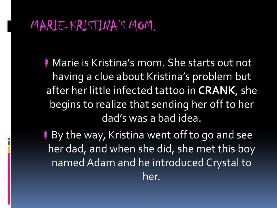 MARIE-KRISTINA'S MOM.