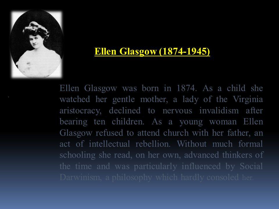 Ellen Glasgow (1874-1945)
