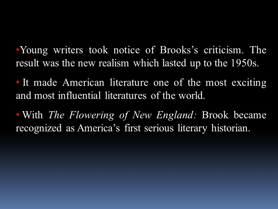 Young writers took notice of Brooks's criticism