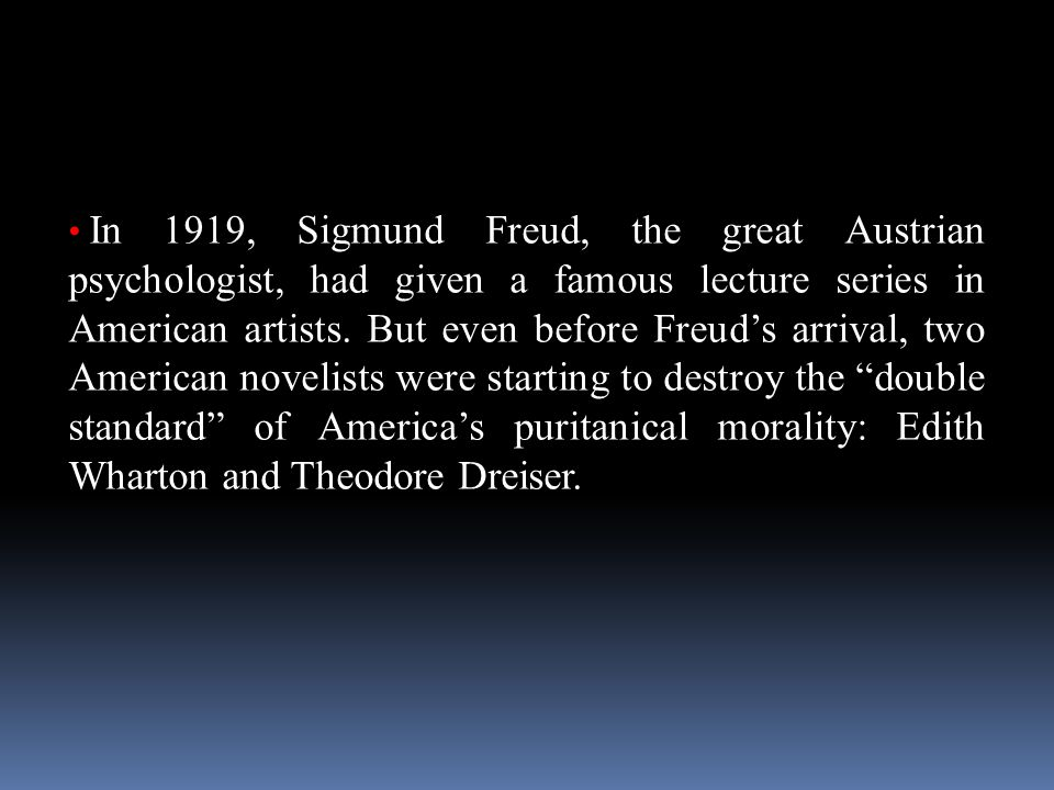 In 1919, Sigmund Freud, the great Austrian psychologist, had given a famous lecture series in American artists.