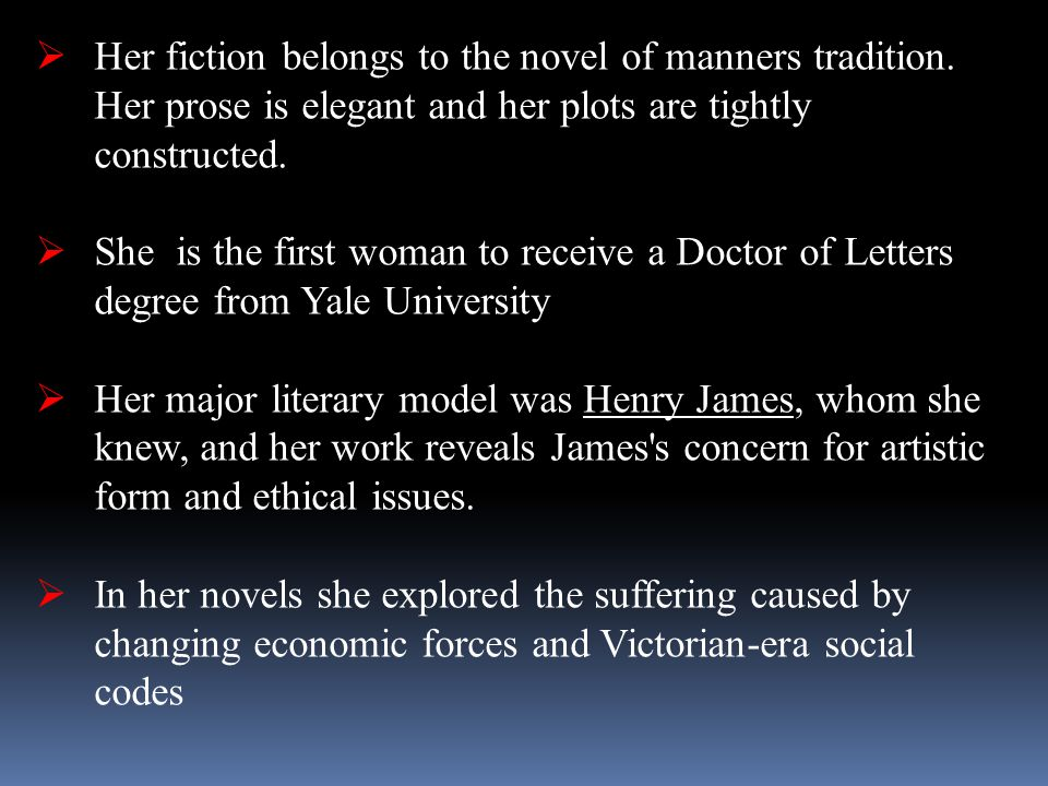 Her fiction belongs to the novel of manners tradition