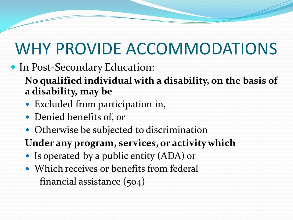 WHY PROVIDE ACCOMMODATIONS