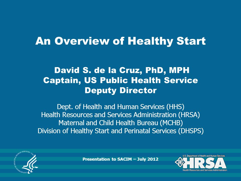 An Overview of Healthy Start David S
