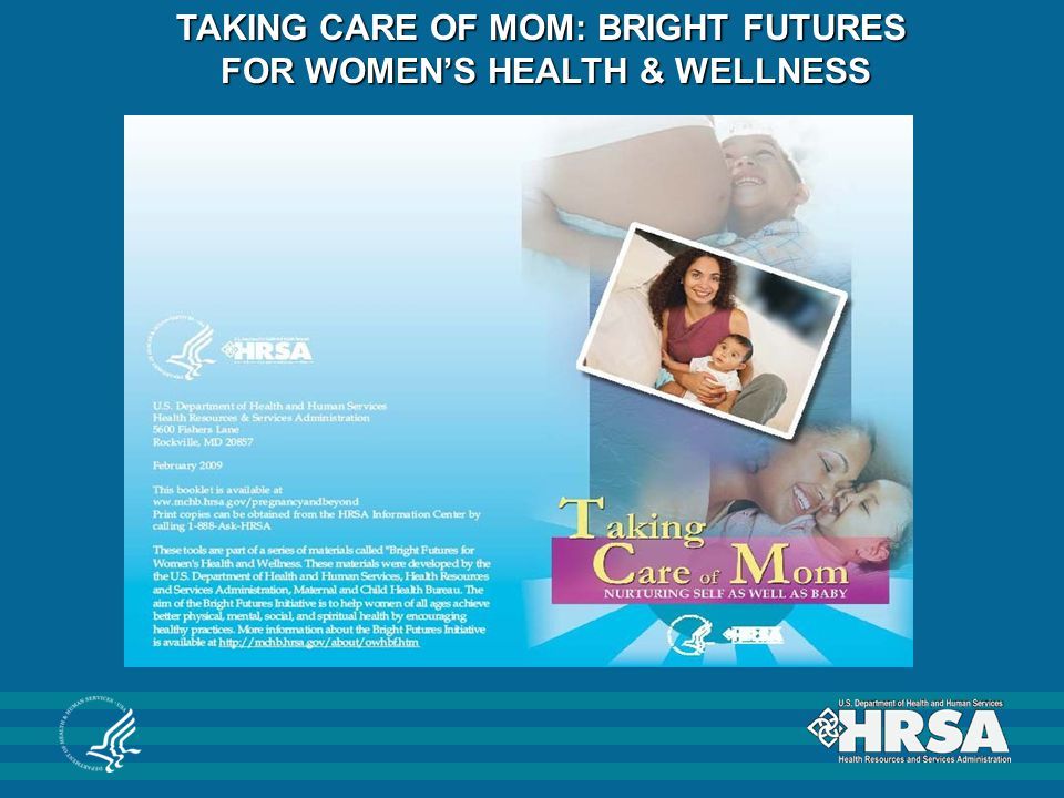 TAKING CARE OF MOM: BRIGHT FUTURES FOR WOMEN'S HEALTH & WELLNESS