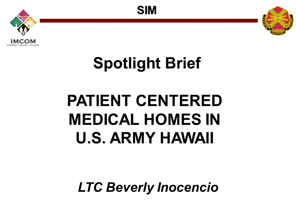 Spotlight Brief PATIENT CENTERED MEDICAL HOMES IN U.S. ARMY HAWAII
