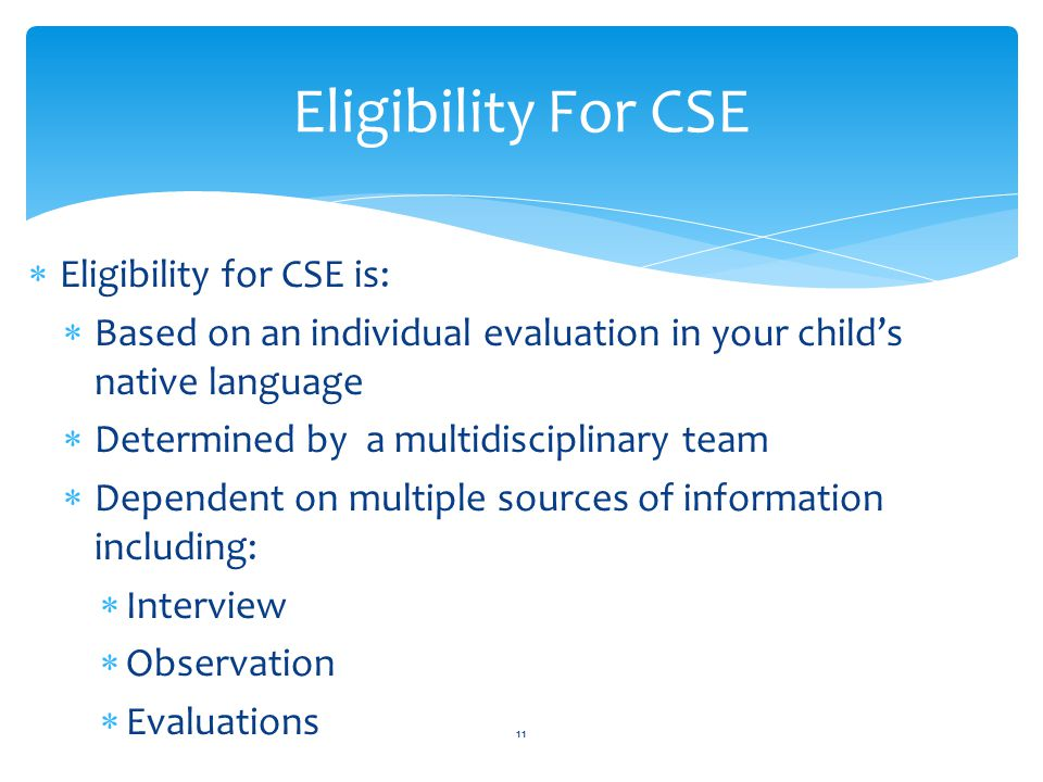 Eligibility For CSE Eligibility for CSE is: