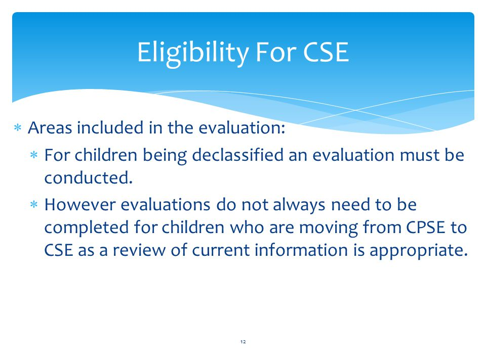 Eligibility For CSE Areas included in the evaluation: