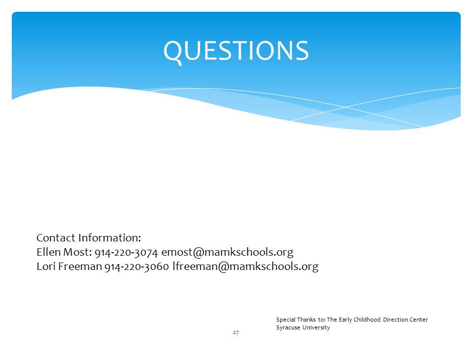 QUESTIONS Contact Information: Ellen Most: 914-220-3074 emost@mamkschools.org. Lori Freeman 914-220-3060 lfreeman@mamkschools.org.