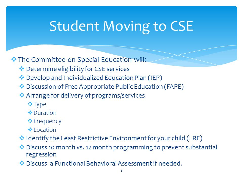Student Moving to CSE The Committee on Special Education will: