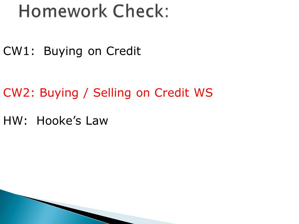 Homework Check: CW1: Buying on Credit