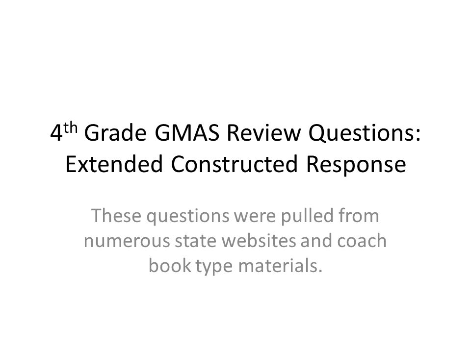 4th Grade GMAS Review Questions: Extended Constructed Response
