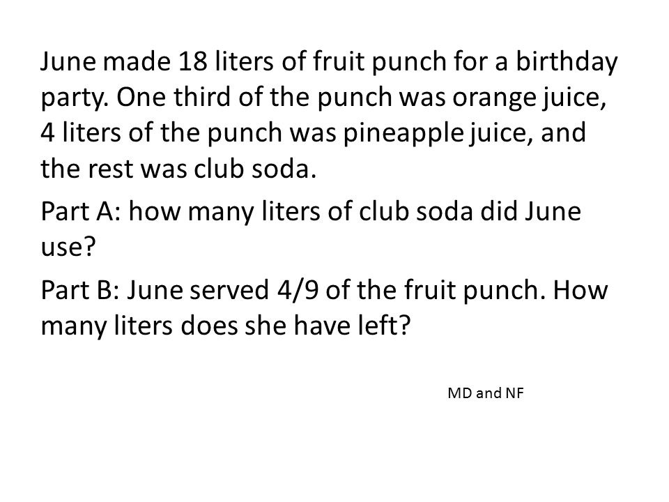June made 18 liters of fruit punch for a birthday party