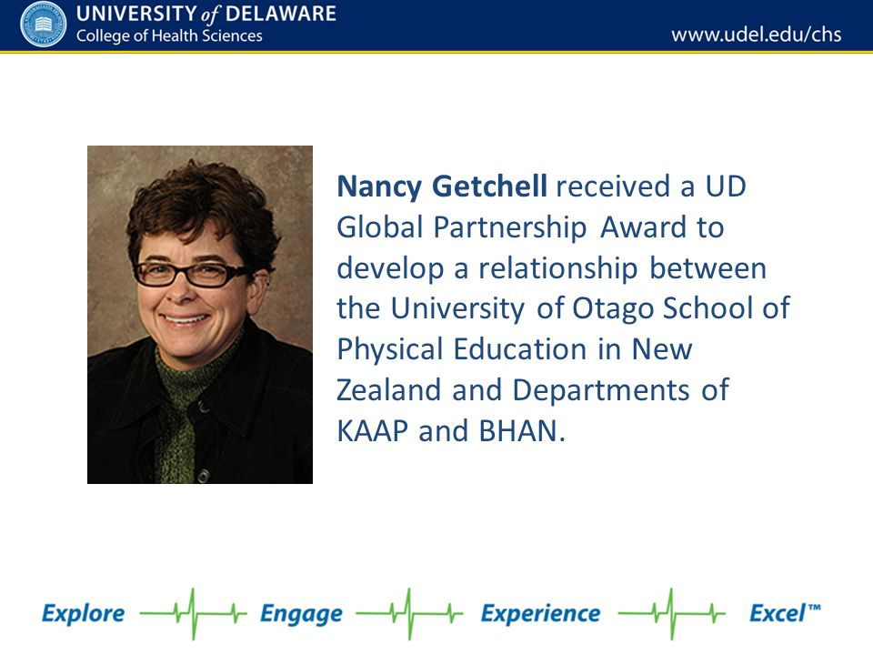 Nancy Getchell received a UD Global Partnership Award to develop a relationship between the University of Otago School of Physical Education in New Zealand and Departments of KAAP and BHAN.