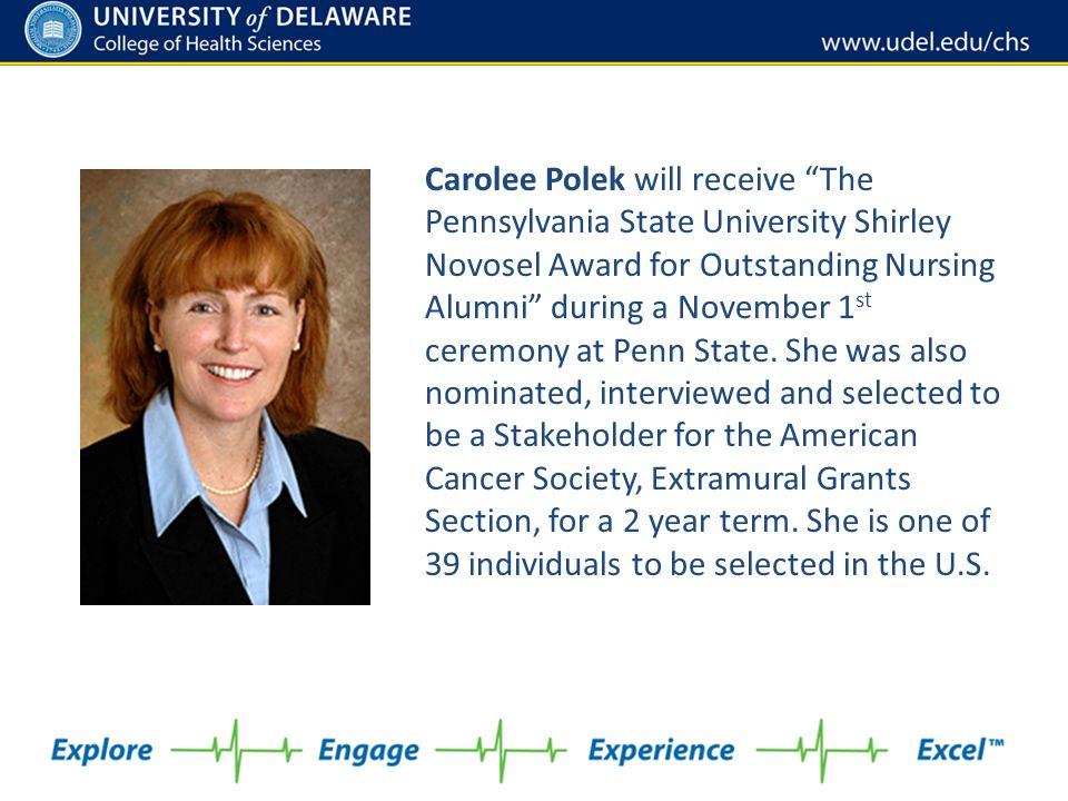Carolee Polek will receive The Pennsylvania State University Shirley Novosel Award for Outstanding Nursing Alumni during a November 1st ceremony at Penn State.