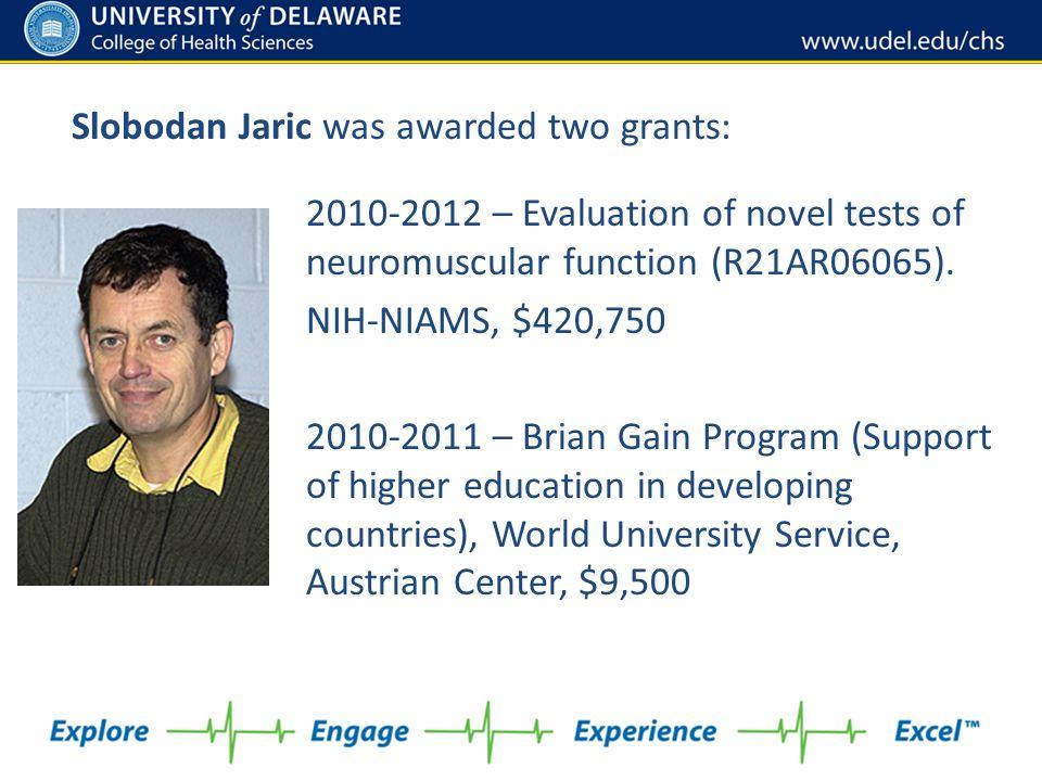Slobodan Jaric was awarded two grants: