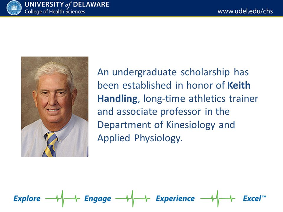 An undergraduate scholarship has been established in honor of Keith Handling, long-time athletics trainer and associate professor in the Department of Kinesiology and Applied Physiology.