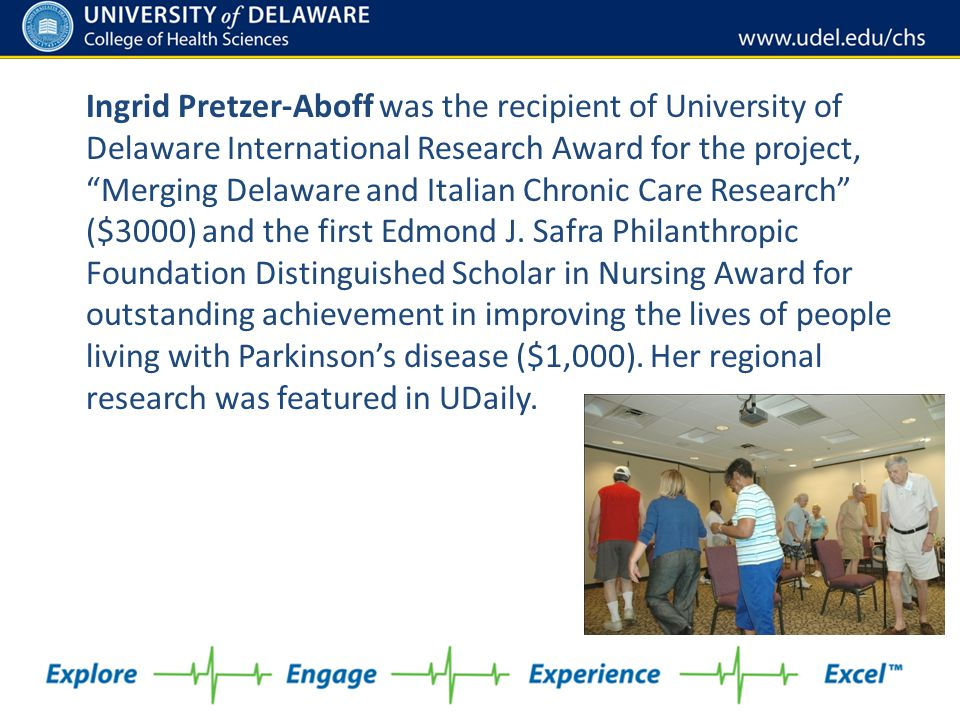 Ingrid Pretzer-Aboff was the recipient of University of Delaware International Research Award for the project, Merging Delaware and Italian Chronic Care Research ($3000) and the first Edmond J.