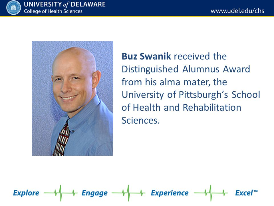 Buz Swanik received the Distinguished Alumnus Award from his alma mater, the University of Pittsburgh's School of Health and Rehabilitation Sciences.
