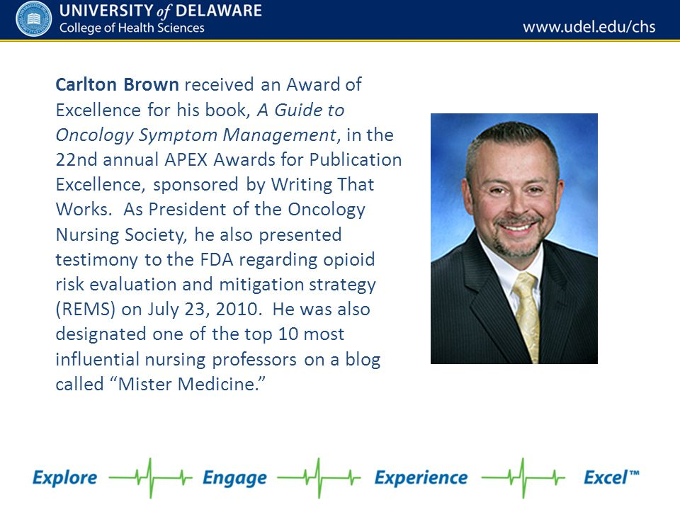 Carlton Brown received an Award of Excellence for his book, A Guide to Oncology Symptom Management, in the 22nd annual APEX Awards for Publication Excellence, sponsored by Writing That Works.