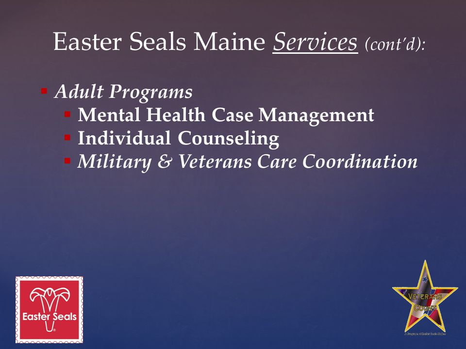 Easter Seals Maine Services (cont'd):