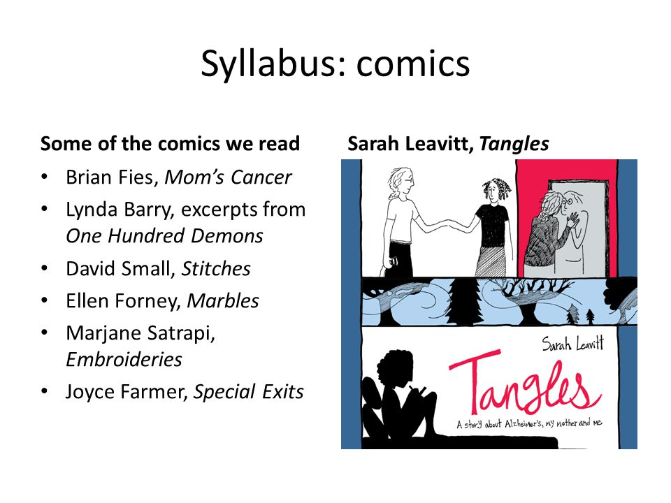 Syllabus: comics Some of the comics we read Sarah Leavitt, Tangles