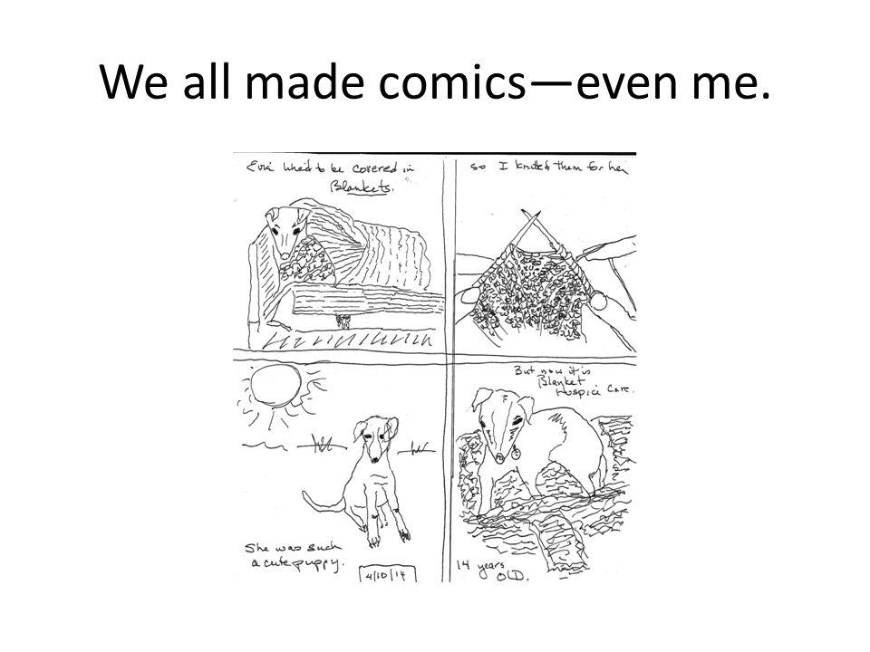 We all made comics—even me.