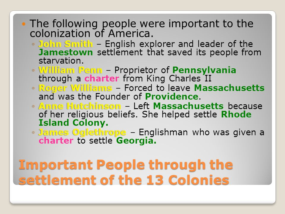 Important People through the settlement of the 13 Colonies