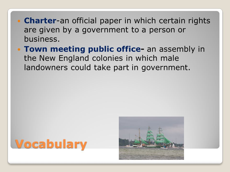 Charter-an official paper in which certain rights are given by a government to a person or business.