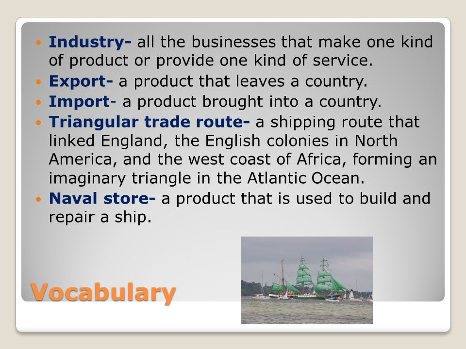 Industry- all the businesses that make one kind of product or provide one kind of service.