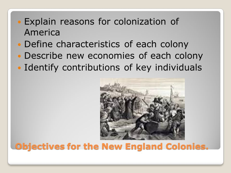 Objectives for the New England Colonies.
