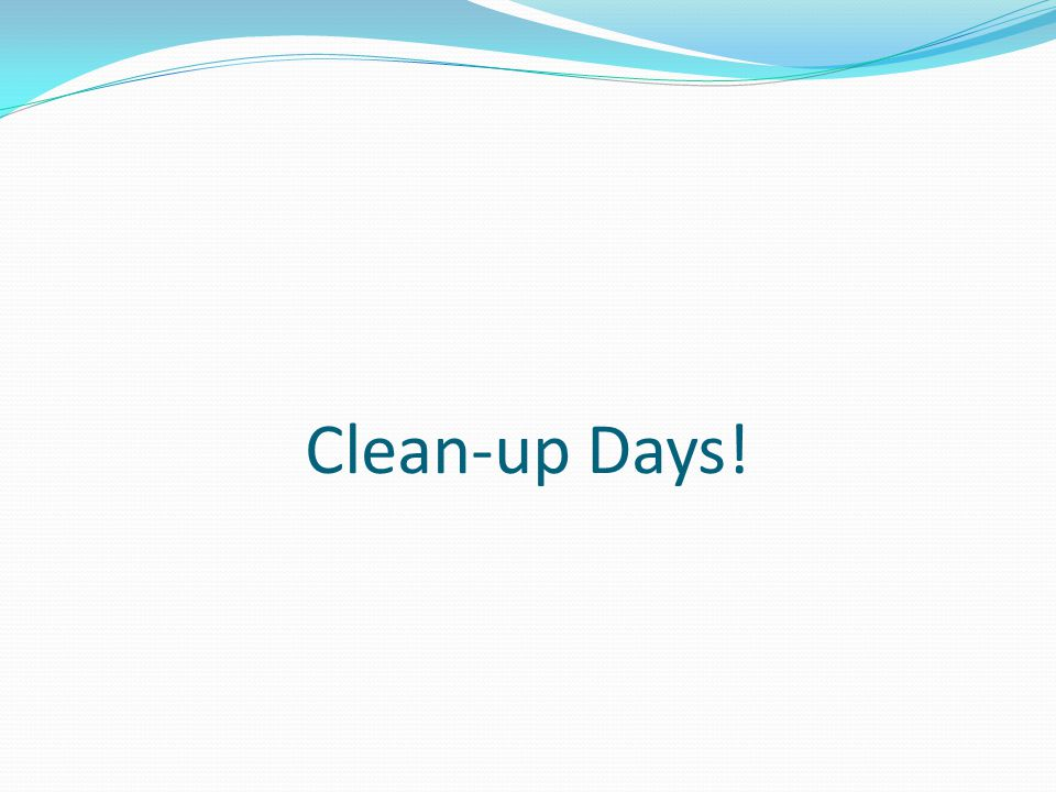 Clean-up Days!
