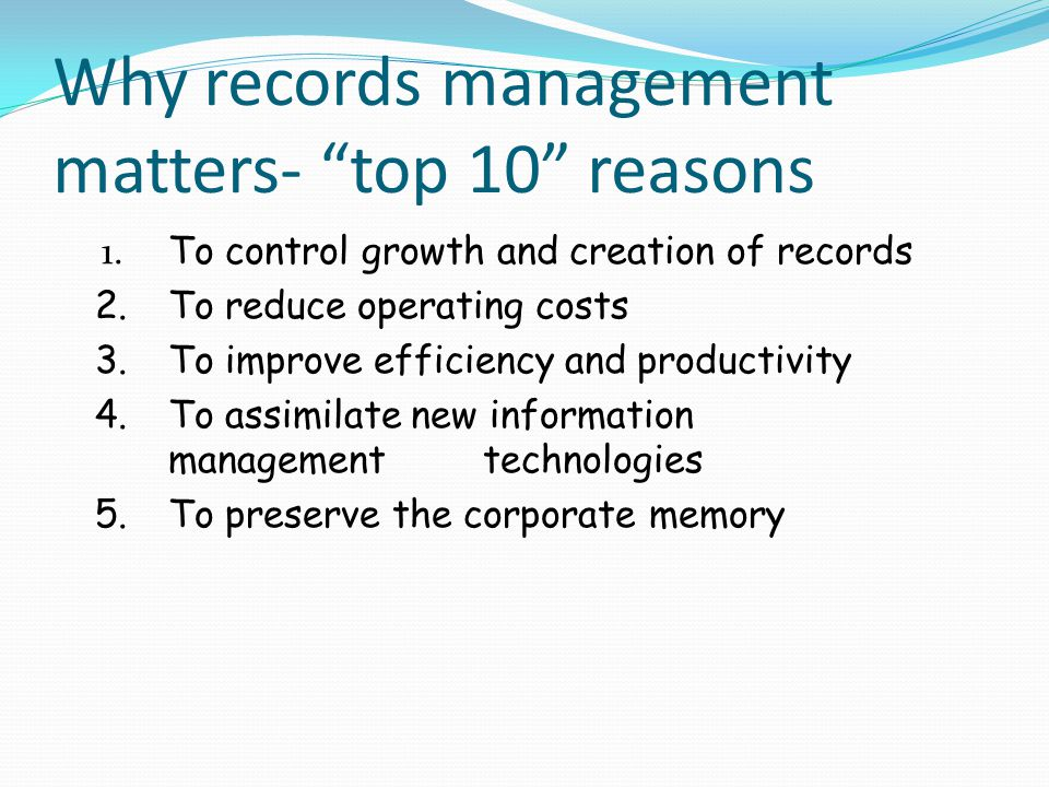 Why records management matters- top 10 reasons