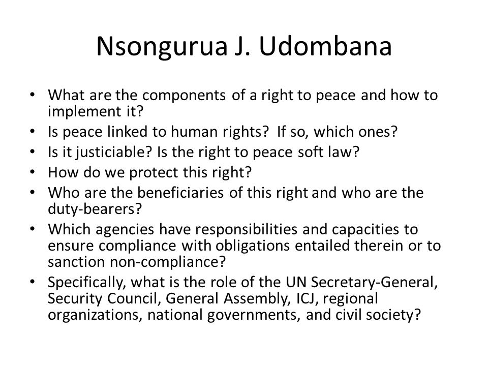 Nsongurua J. Udombana What are the components of a right to peace and how to implement it Is peace linked to human rights If so, which ones