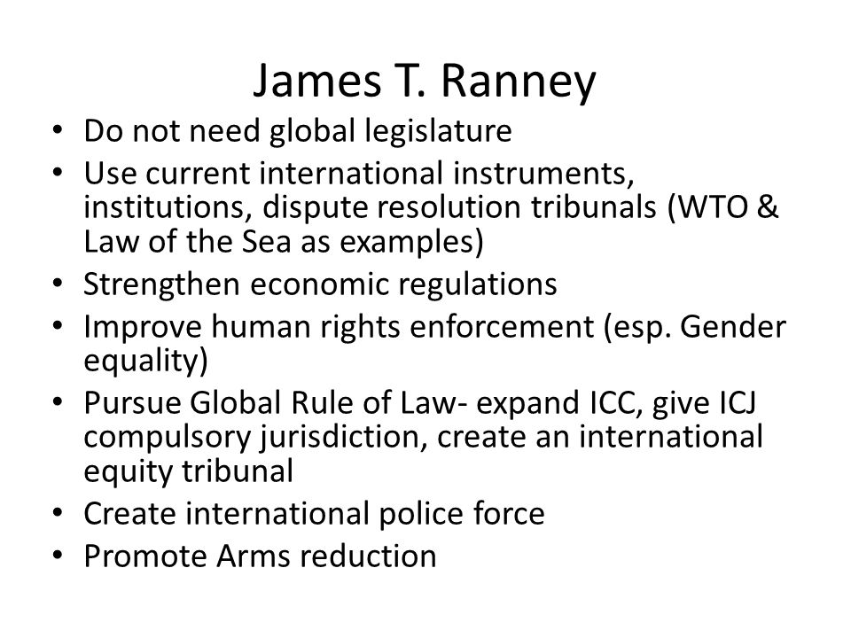 James T. Ranney Do not need global legislature