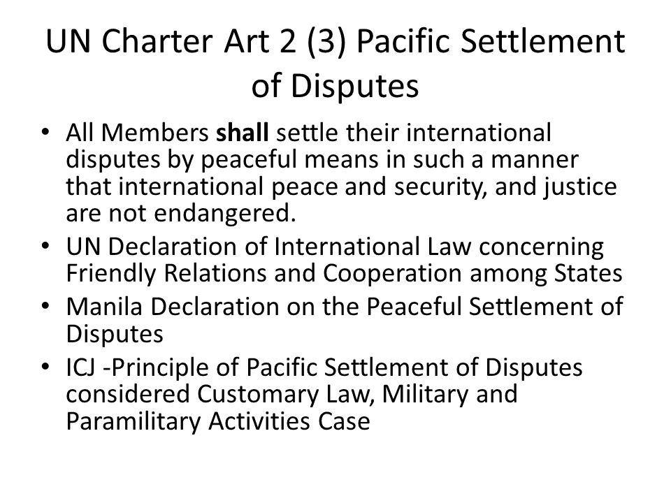 UN Charter Art 2 (3) Pacific Settlement of Disputes