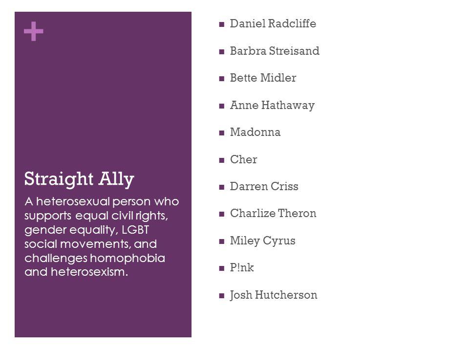 Straight Ally Daniel Radcliffe Barbra Streisand Bette Midler