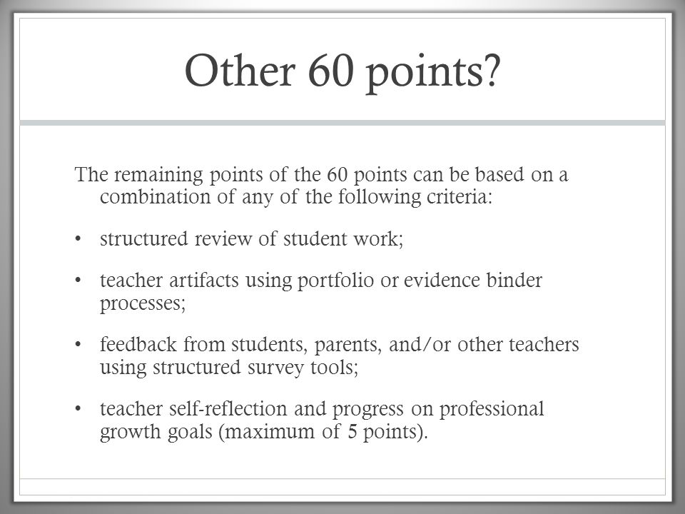 Other 60 points The remaining points of the 60 points can be based on a combination of any of the following criteria: