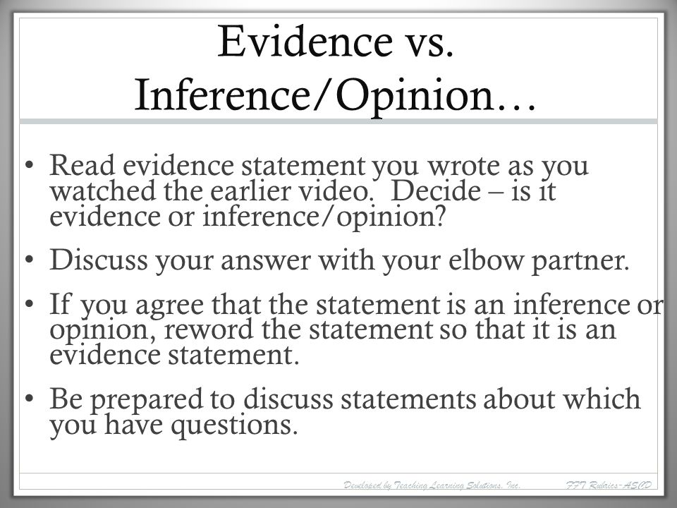 Evidence vs. Inference/Opinion…