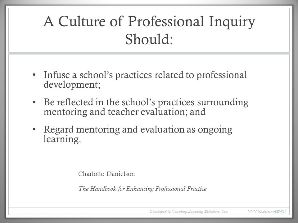 A Culture of Professional Inquiry Should: