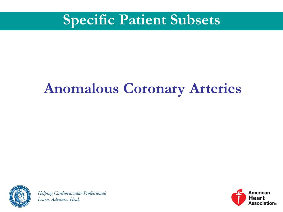 Specific Patient Subsets Anomalous Coronary Arteries