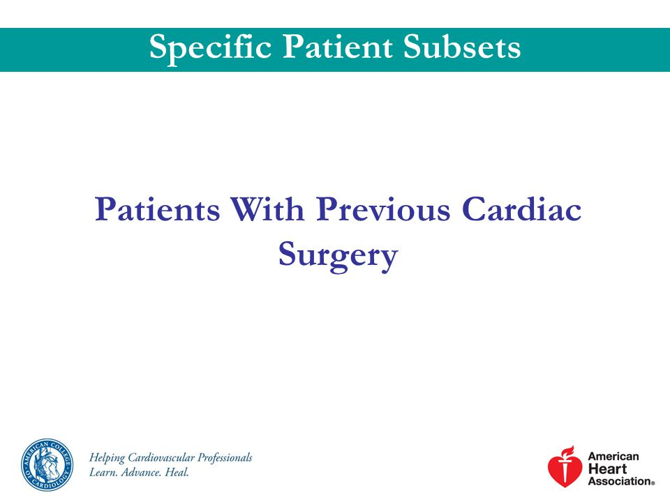 Specific Patient Subsets Patients With Previous Cardiac Surgery